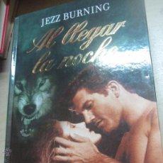 Libros de segunda mano: AL LLEGAR LA NOCHE JEZZ BURNING EDIT RBA AÑO 2009. Lote 48707818