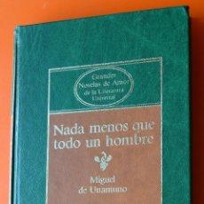Libros de segunda mano: NOVELAS DE AMOR DE LA LITERATURA - PLANETA 1984 - NADA MENOS QUE TODO UN HOMBRE - UNAMUNO. Lote 48880943