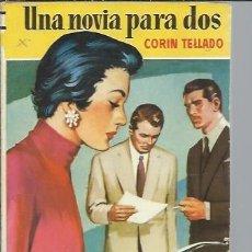 Libros de segunda mano: CORIN TELLADO UNA NOVIA PARA DOS, 1954 BRUGUERA BARCELONA. Lote 48959549