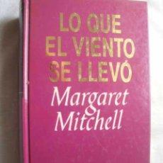 Libros de segunda mano: LO QUE EL VIENTO SE LLEVÓ. MITCHELL, MARGARET. 1993. Lote 49388854