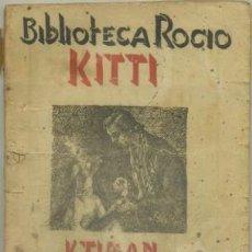 Libros de segunda mano: TYNAN, K. KITTY. BIBLIOTECA ROCIO VOL. XVLLL A-NORA-173. Lote 49393569