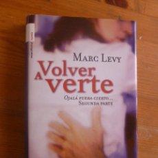 Libros de segunda mano: VOLVER A VERTE. MARAC LEVY. ED. ROCA. 2006 282 PAG. Lote 49447113