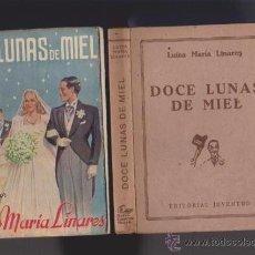 Libros de segunda mano: LUISA MARÍA LINARES - DOCE LUNAS DE MIEL - EDITORIAL JUVENTUD 1941 1ª EDICIÓN. Lote 49536729