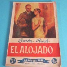 Libros de segunda mano: EL ALOJADO. BERTA RUCK. COLECCIÓN LA NOVELA ROSA. Lote 49731943