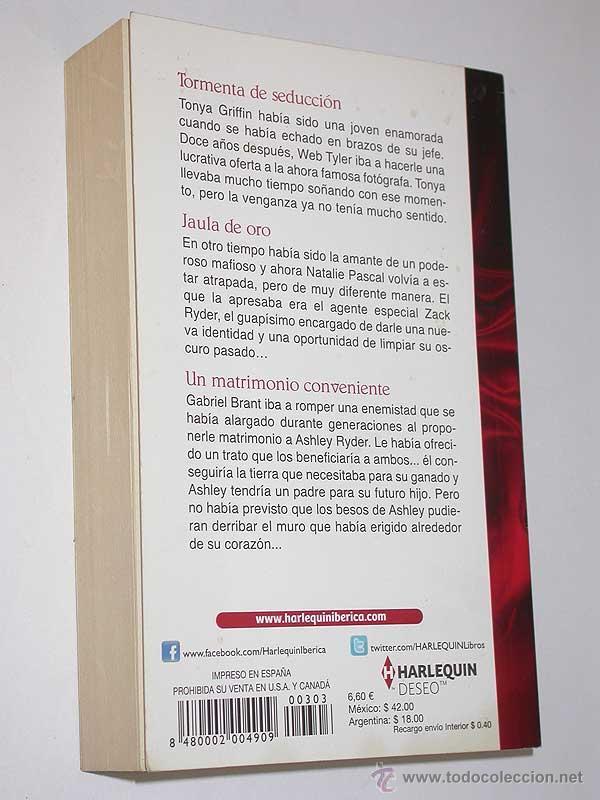 Libros de segunda mano: TORMENTA DE SEDUCCIÓN / JAULA DE ORO / UN MATRIMONIO CONVENIENTE. 3 novelas DESEO HARLEQUIN, 2012 - Foto 2 - 49782298