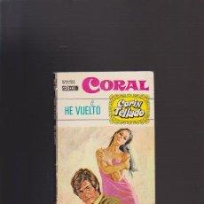 Libros de segunda mano: CORIN TELLADO - HE VUELTO - ED. BRUGUERA 1971 - SELECCION CORAL Nº 224. Lote 49885636