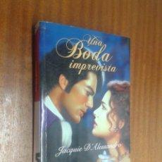 Libros de segunda mano: UNA BODA IMPREVISTA / JACQUIE D'ALESSANDRO / ZETA ROMÁNTICA 1ª EDICIÓN 2007. Lote 49999619