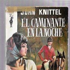 Libros de segunda mano: EL CAMINANTE EN LA NOCHE. JOHN KNITTEL. EDICIONES G. P. BARCELONA. 1961. Lote 50046172