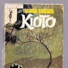 Libros de segunda mano: KIOTO. YASUNARI KAWABATA. EDICIONES G. P. BARCELONA. 1971. Lote 50046211