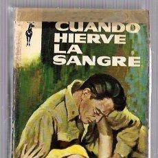 Libros de segunda mano: CUANDO HIERVE LA SANGRE. TOM T. CHAMALES. EDICIONES G.P. 1963. Lote 50047372