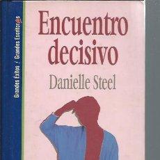Libros de segunda mano: ENCUENTRO DECISIVO DANIELLE STEEL, SALVAT BARCELONA 1994, 345 PÁGS, 16 POR 22CM, ENC.PASTA. Lote 50201280
