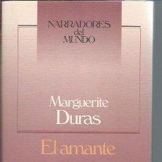 Libros de segunda mano: EL AMANTE, MARGUERITE DURAS, NARRADORES DEL MUNDO, CÍRCULO DE LECTORES BCN 1989, CON CUBIERTAS. Lote 50201301