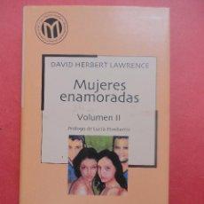 Libros de segunda mano: MUJERES ENAMORADAS. VOLUMEN II. Lote 50231404