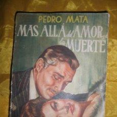 Libros de segunda mano: MAS ALLA DEL AMOR Y DE LA MUERTE. PEDRO MATA. EDICIONES SIGLO XX, 1951 *. Lote 51050302
