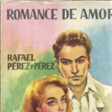 Libros de segunda mano: ROMANCE DE AMOR. RAFAEL PÉREZ Y PÉREZ. EDITORIAL JUVENTUD. BARCELONA. 1955. Lote 51419756
