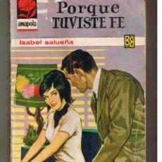Libros de segunda mano: AMAPOLA. Nº 531. PORQUE TUVISTE FE. ISABEL SALUEÑA. BRUGUERA 1962. (ST/27). Lote 52027317