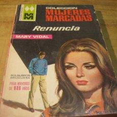 Libros de segunda mano: EDIT. BRUGUERA. COL: MUJERES MARCADAS. MARY VIDAL. RENUNCIA.- NUM. 84. Lote 52659678