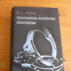 Libros de segunda mano: CINCUENTA SOMBRAS LIBERADAS. E. L. JAMES. CIRCULO LECTORES. 2012 654 PAG. Lote 52713142