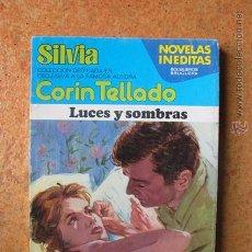 Libros de segunda mano: COLECCIÓN CORIN TELLADO. NOVELAS INÉDITAS. SILVIA. LUCES Y SOMBRAS. Lote 52764803