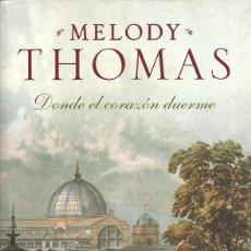 Libros de segunda mano: MELODY THOMAS-DONDE EL CORAZÓN DUERME.PLAZA & JANÉS.. Lote 52930288