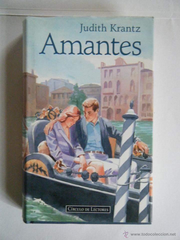 JUDITH KRANTZ . AMANTES . (Libros de Segunda Mano (posteriores a 1936) - Literatura - Narrativa - Novela Romántica)
