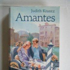 Libros de segunda mano: JUDITH KRANTZ . AMANTES .. Lote 156164404