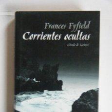 Libros de segunda mano: FRANCES FYFIELD . CORRIENTES OCULTAS .. Lote 263628455