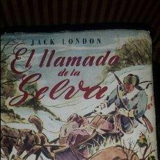 Libros de segunda mano: EL LLAMADO DE LA SELVA.- JACK LONDON- ED. SEMCA BUENOS AIRES. AÑOS 50. Lote 53034585