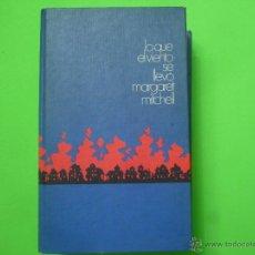 Libros de segunda mano: LIBRO - LO QUE EL VIENTO SE LLEVÓ - MARGARET MITCHELL. Lote 53148004
