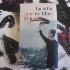 Libros de segunda mano: LA SILLA DE ELÍAS - IGOR STICKS - LIBRO - DESTINO - PRIMERA EDICION 2008. Lote 53153057
