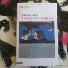 Libros de segunda mano: EL CAMINO DE LOS INGLESES - ANTONIO SOLER - LIBRO - DESTINO - PRIMERA EDICION 2004. Lote 53153125