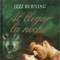 Libros de segunda mano: JEZZ BURNING-AL LLEGAR LA NOCHE.2009.TERCIOPELO.. Lote 53292660