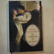 Libros de segunda mano: EL LADRÓN DE NOVIAS - JACQUIE D'ALESSANDRO - CÍRCULO DE EDITORES - 2003. Lote 53482625
