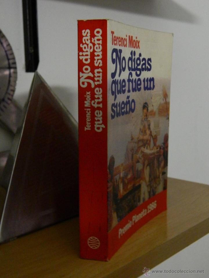 Libros de segunda mano: No digas que fue un sueño - Terenci Moix - 1986 - Foto 3 - 53677164