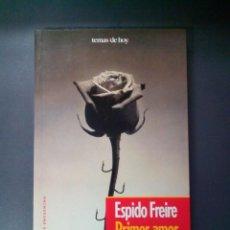Libros de segunda mano: TIEMPOS DE ENCUENTRO, PRIMER AMOR, SEGUNDA EDICION, AUTORA. ESPIDO FREIRE.. Lote 53704989