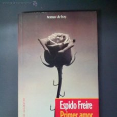 Libros de segunda mano: TIEMPO DE ENCUENTRO, PRIMER AMOR, TERCERA EDICION, AUTORA. ESPIDO FREIRE, . Lote 53705116