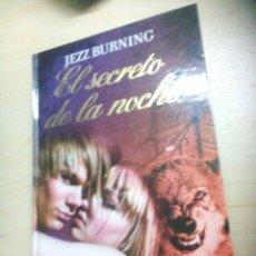 Libros de segunda mano: EL SECRETO DE LA NOCHE JEZZ BURNING EDIT RBA AÑO 2010. Lote 53781550