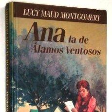 Libros de segunda mano: ANA LA DE ALAMOS VENTOSOS POR LUCY MAUD MONTGOMERY DE CÍRCULO DE LECTORES EN BARCELONA 1996. Lote 103964564