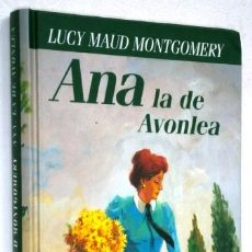 Libros de segunda mano: ANA LA DE AVONLEA POR LUCY MAUD MONTGOMERY DE CÍRCULO DE LECTORES EN BARCELONA 1996. Lote 14502571