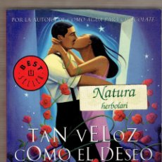 Libros de segunda mano: TAN VELOZ COMO EL DESEO. LAURA ESQUIVEL. AUTORA DE COMO AGUA PARA CHOCOLATE.. Lote 53812548