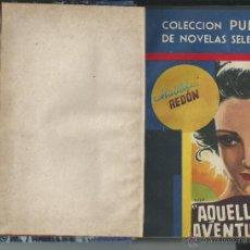 Libros de segunda mano: M REDON. AQUELLA AVENTURERA. COLECCION LITERARIA PUEYO NOVELAS SELECTAS .1947. ENCUADERNACION . Lote 53818606