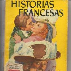 Libros de segunda mano: FAMOSAS NOVELAS. Nº 57. HISTORIAS FRANCESAS. RAFAEL SABATINI. MOLINO. (P/D33). Lote 113171070
