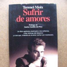 Libros de segunda mano: LIBRO SUFRIR DE AMORES - TERENCI MOIX - EDITORIAL PLANETA. Lote 54380954