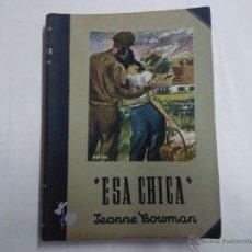 Libros de segunda mano: COLECCIÓN VIOLETA. EDITORIAL MOLINO. ESA CHICA. TOMO 16. Lote 54396283