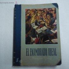 Libros de segunda mano: COLECCIÓN VIOLETA. EDITORIAL MOLINO. EL ENAMORADO IDEAL. TOMO4. Lote 54396306