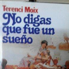 Libros de segunda mano: NO DIGAS QUE FUE UN SUEÑO - TERENCI MOIX. Lote 54558696