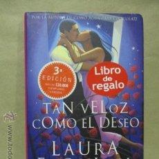 Libros de segunda mano: TAN VELOZ COMO EL DESEO. LAURA ESQUIVEL. AUTORA DE COMO AGUA PARA CHOCOLATE.. Lote 54682355
