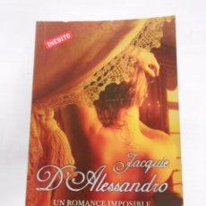 Libros de segunda mano: UN ROMANCE IMPOSIBLE. - D'ALESSANDRO, JACQUIE. TDK179. Lote 54704219