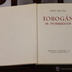 Libros de segunda mano: 6275 - TOBOGÁN DE HAMBRIENTOS. CAMILO JOSÉ CELA. EDIT. NOGUER. 1962.. Lote 49406542