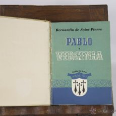 Libros de segunda mano: 6391- PABLO Y VIRGINIA. BERNARDIN DE SAINT PIERRE. EDIT. ARMIÑO. 1945.. Lote 49569975